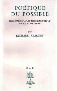 Richard Kearney - Poétique du possible - Phénoménologie herméneutique de la figuration.