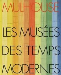 Richard Keller et Jean-Marc Combe - Mulhouse - Les Musées des Temps Modernes.