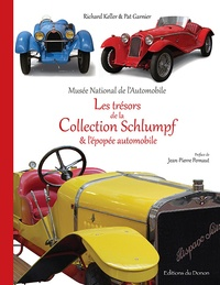 Richard Keller et Pat Garnier - Musée national de l'automobile - Les trésors de la collection Schlumpf.