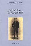 Richard Kennedy - J'avais peur de Virginia Woolf.