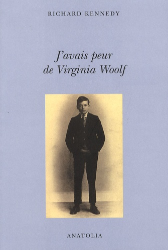 Richard Kennedy - J'avais peur de Virginia Woolf.