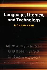 Richard Kern - Language, Literacy, and Technology.