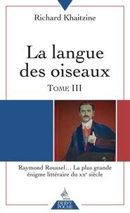 Richard Khaitzine - La langue des oiseaux T03.