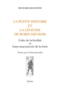 La petite histoire et la légende de Robin des Bois - Culte de la fertilité et franc-maçonnerie de la forêt.pdf