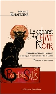 Le cabaret du Chat Noir - Histoire artistique, politique, alchimique et secrète de Montmartre.pdf