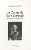 Richard Khaitzine - Le comte de Saint-Germain - Hypothèses et affabulations.