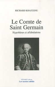 Richard Khaitzine - Le comte de Saint-Germain - Hypothèses et affabulations.