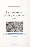 Richard Khaitzine - Le syndrome de la pie voleuse.