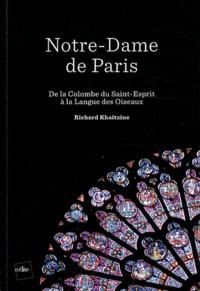 Richard Khaitzine - Notre-Dame de Paris - De la Colombe du Saint-Esprit à la Langue des Oiseaux.