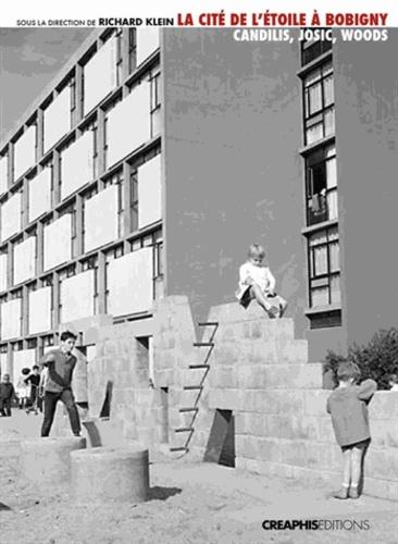 La cité de l'Etoile à Bobigny. Un modèle de logement social : Candilis, Josic, Woods