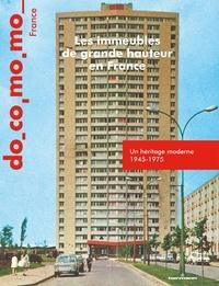 Richard Klein - Les immeubles de grande hauteur en France - Un héritage moderne 1945-1975.