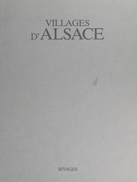 Richard Kleinschmager et Christian Sarramon - Villages d'Alsace.