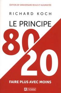 Richard Koch - Le principe 80/20 - Faire plus avec moins.
