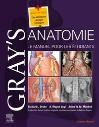 Richard L. Drake et Wayne Vogl - Gray's Anatomie - Le manuel pour les étudiants.