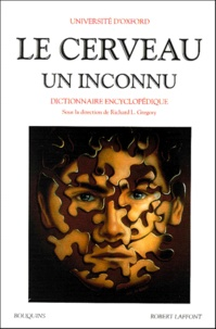 Richard-L Gregory et  Universite d'Oxford - LE CERVEAU, UN INCONNU. - Dictionnaire encyclopédique.
