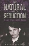 Richard La Ruina - The Natural Art of Seduction - Secrets of success with women.