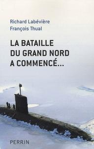 Richard Labévière et François Thual - La bataille du Grand Nord a commencé....