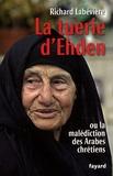 Richard Labévière - La tuerie d'Ehden - Ou la malédiction des Arabes chrétiens.