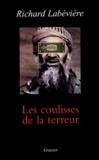 Richard Labévière - Les coulisses de la terreur.
