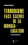 Richard Labévière - Terrorisme, face cachée de la mondialisation.