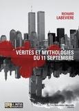 Richard Labévière - Vérités et mythologie du 11 septembre - Modeste contribution aux cérémonies officielles du Xe anniversaire.