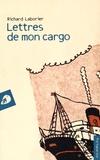 Richard Laborier - Lettres de mon cargo.