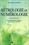 Richard LaChance - Astrologie et numérologie - Une méthode facile et efficace pour mieux se connaître.