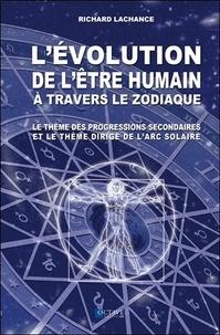 Richard LaChance - L'évolution de l'être humain à travers le zodiaque - Le thème des progressions secondaires et le thème dirigé de l'arc solaire.