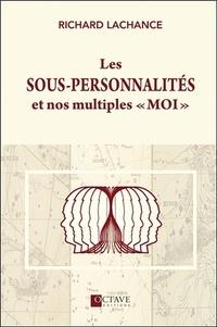 """Richard LaChance - Les sous-personnalités et nos multiples """"moi""""."""