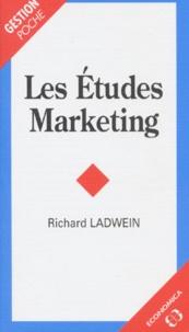 Richard Ladwein - Les études marketing.