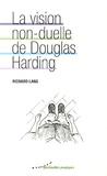 Richard Lang - La vision non-duelle de Douglas Harding.