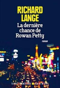 Richard Lange - La dernière chance de Rowan Petty.