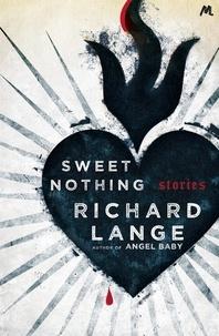 Richard Lange - Sweet Nothing - Stories.