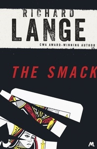 Richard Lange - The Smack - Gritty and gripping LA noir.