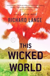 Richard Lange - This Wicked World - A Novel.