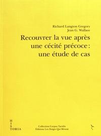 Richard Langton Gregory et Jean G. Wallace - Recouvrer la vue après une cécité précoce : une étude de cas.