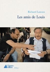 Richard Lanoux - Les amis de Louis.