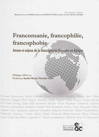 Richard Laurent Omgba et Raymond Mbassi Atéba - Francomanie, francophilie, francophobie - Atouts et enjeux de la francophonie littéraire en Afrique.
