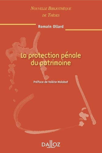 Richard Lawrence Ollard - La protection pénale du patrimoine.