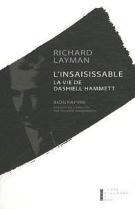 Richard Layman - L'insaisissable - La vie de Dashiell Hammett.