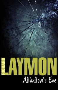 Richard Laymon - Allhallow's Eve - A past massacre returns to haunt the present.