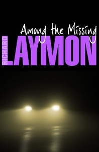 Richard Laymon - Among the Missing - She put her trust in the wrong man….