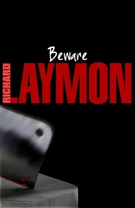 Richard Laymon - Beware! - A thrilling and shockingly macabre horror novel.