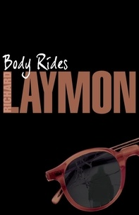 Richard Laymon - Body Rides - A gripping horror novel of the supernatural and macabre.