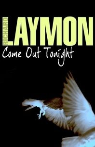 Richard Laymon - Come Out Tonight - A deadly enemy lies waiting….