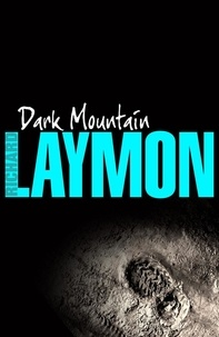 Richard Laymon - Dark Mountain - A chilling horror of the macabre and the supernatural.