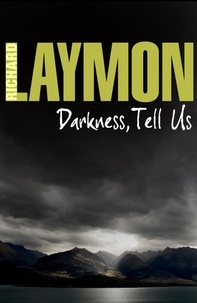 Richard Laymon - Darkness, Tell Us - An adventure turns sour in this chilling tale.