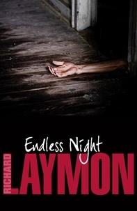 Richard Laymon - Endless Night - A terrifying novel of murder and desire.