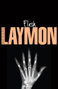 Richard Laymon - Flesh - A deadly creature hunts for new victims.