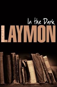 Richard Laymon - In the Dark - A treasure hunt turns deadly.